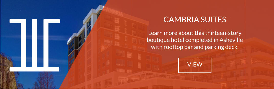 CAMBRIA SUITES  Learn more about this thirteen-story boutique hotel completed in Asheville with rooftop bar and parking deck. VIEW